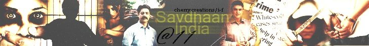 Savdhaan India @11